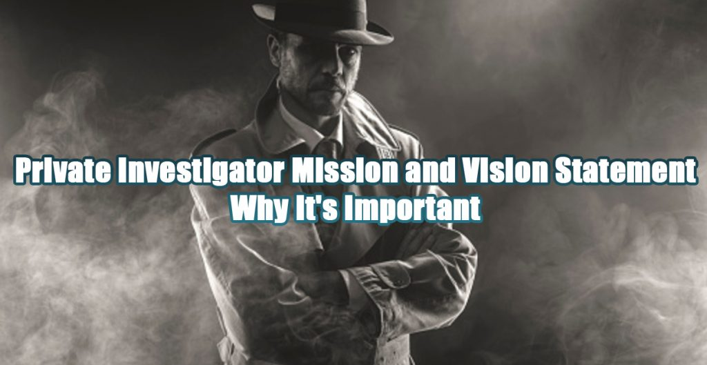 private investigator agency mission statement